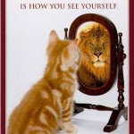 Life Lessons: 20 – How you view yourself is how others will view you