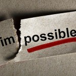 Life Lessons: 37 – The (Im)possible Can Be Done